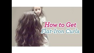 How to Get Flat-Iron Curls | Curly Hair | Cute Girls Hairstyles