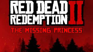 Red Dead Redemption 2 The Missing Princess Mystery