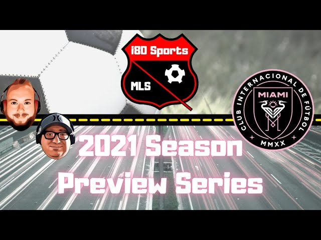Inter Miami Season Preview 2021- with special guest Alex from Inter Miami Podcast