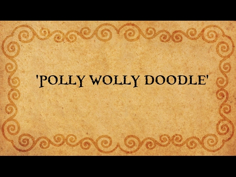 ' POLLY WOLLY DOODLE' - Performed by Tom Roush