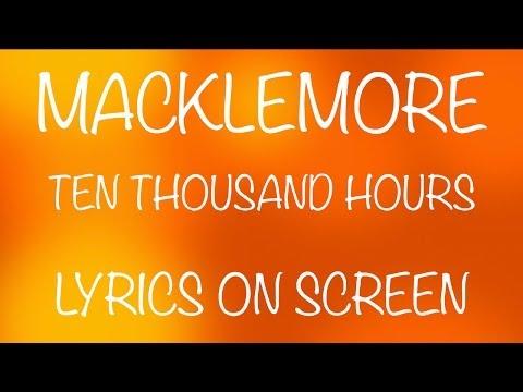 MACKLEMORE - ten thousand hours - lyrics on screen