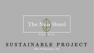 Sustainable Project at The Nest Palo Alto Hotel