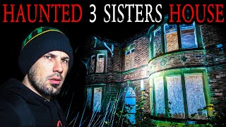 The HAUNTED Three Sisters House - Real PARANORMAL Investigation
