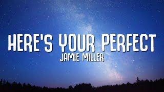 Jamie Miller - Here's Your Perfect (Lyrics)