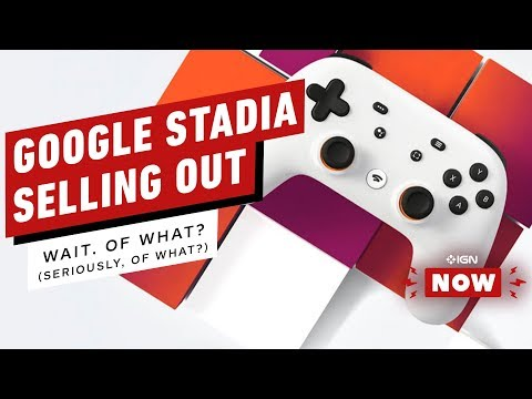 So Google Stadia Is Selling Out… What the Heck Does That Mean? - IGN Now
