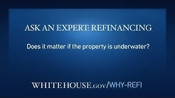 Ask An Expert: Does it Matter Under The Refinancing Proposal if The Property is Underwater?