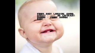 funny baby laughing sound effect | 2020| no Copyright| sounds | funny sounds | baby