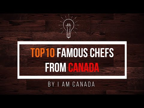 List of Top and Famous Celebrity Chefs from Canada - Part 2