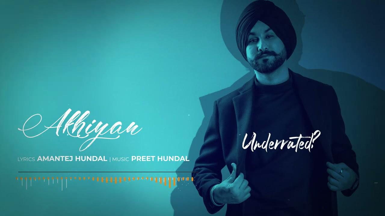 AKHIYAN - Amantej Hundal | Underrated(Full Album) | Latest Songs Punjabi 2021
