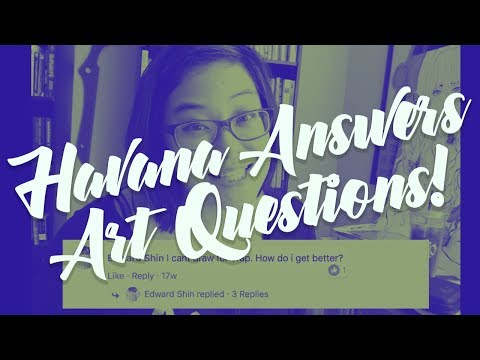 Havana Answers Art Questions!