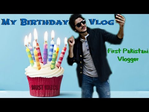 My Birthday Vlog - Pakistani First Vlogger who is vlogging in Pak - Played Street Cricket, Work out