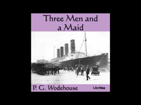 Three Men and a Maid (FULL Audiobook)