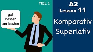 Learn German | Komparativ and Superlativ | Part 1 | German for beginners | A2 - Lesson 11