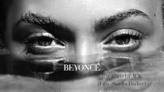 Beyoncé Back To Black From The Fifty Shades Darker Soundtrack Audio 2017
