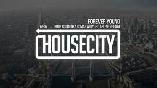 Broz Rodriguez, Roman Aloy - Forever Young (ft. Arlene Zelina)