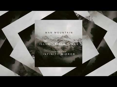 """Man Mountain - """"Illumination Rings"""" (Official Audio) - Available March 16th"""