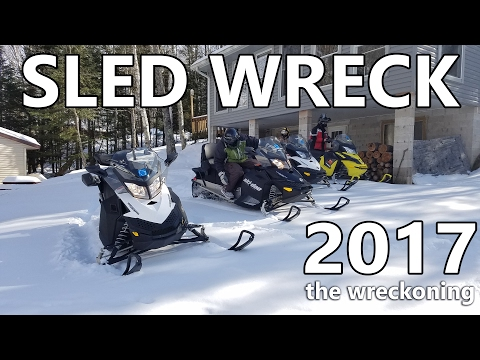 Sled Wreck 2017 - The Wreckoning - Northwoods WI Snowmobile