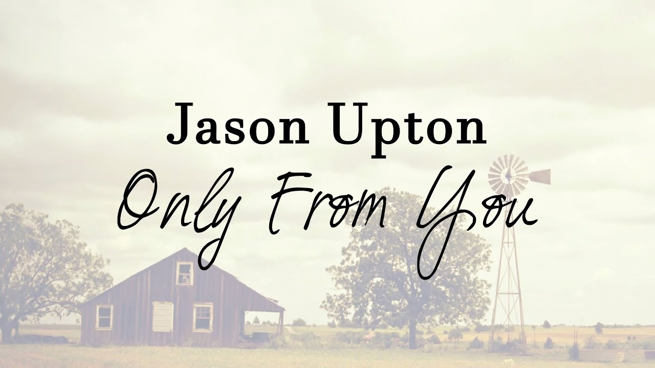jason-upton-only-from-you-lyric-video-2018-a-table-full-of-strangers-vol-2-strawberry-boots