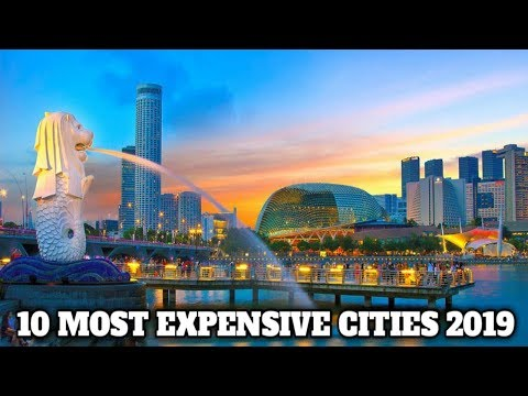 Top 10 Most Expensive Cities In The World 2019