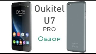 Oukitel U7 Pro. Обзор китайского смартфона.