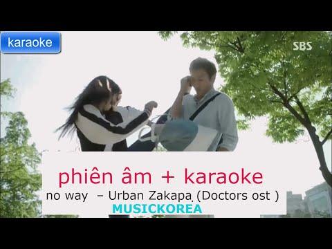 [ Phiên âm + karaoke + beat ] No Way – Urban Zakapa ̣̣(Doctors ost )