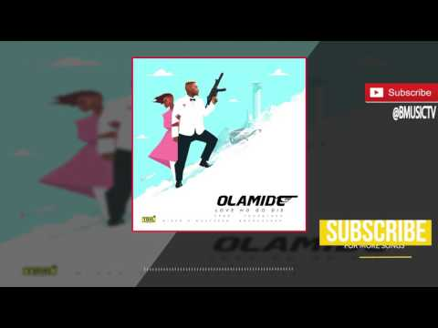 Olamide  Love No Go Die  AUDIO 2017