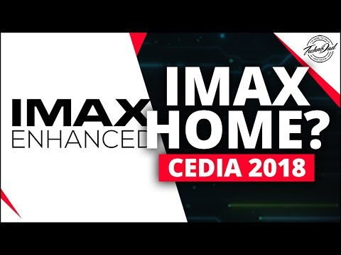 CEDIA 2018 | IMAX Enhanced, What is it & What Do You Need?