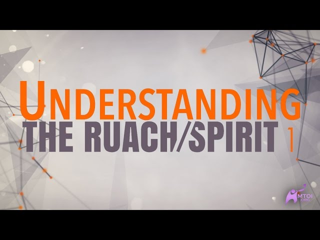 Understanding the Ruach/Spirit - Part 1