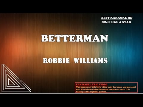 Robbie Williams - Better Man | Karaoke | Minus One | No Vocal | Lyric Video HD