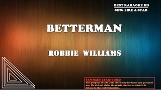 Robbie Williams - Better Man | Karaoke | Minus One | No Vocal | Lyric Video HD