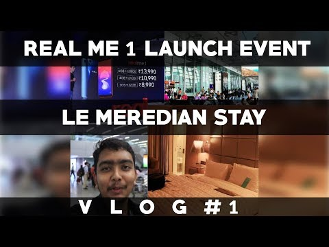 Vlog #1 | RealMe 1 Launch Event | Stay at Le Meridien