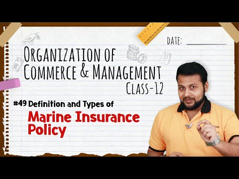 Definition And Types Of Marine Insurance Policy - Business Services - Class 12 OCM