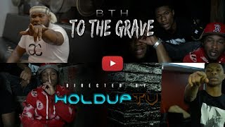 BTH - To The Grave (Official Music Video) Shot By @HoldUpTV