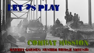 Let's Play: Combat Mission, Ambush At Arnhem Bridge