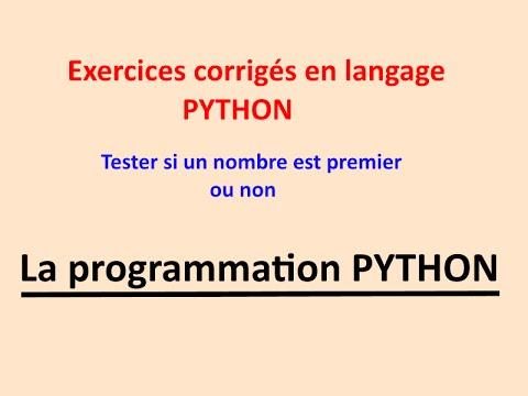 Exercices Python Tester Si Un Nombre Est Premier Ou Non Youtube
