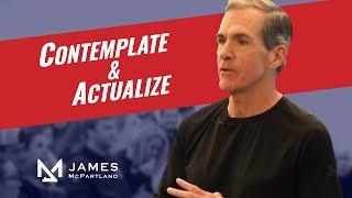 Contemplate & Actualize: with James McPartland
