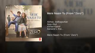 ZERO- Mere Naam Tu-  Full Mp3 Song