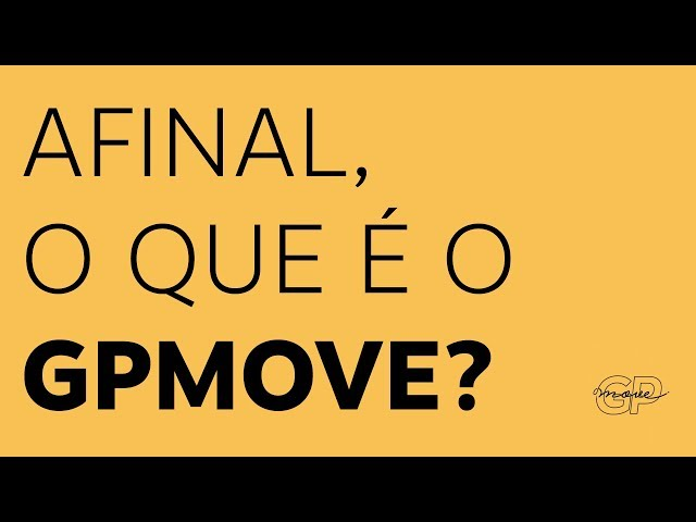 AFINAL, O QUE É O GPMOVE?