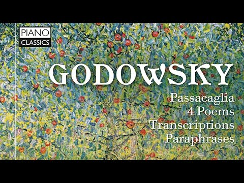 Godowsky Original Piano Works and Transcriptions (Full Album) played by Emanuele Delucchi