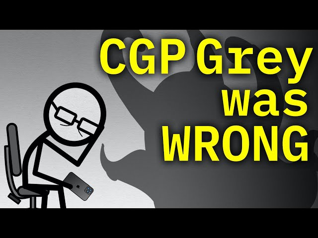 CGP Grey was WRONG