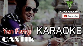 CANTIK KARAOKE - Yan Ferry