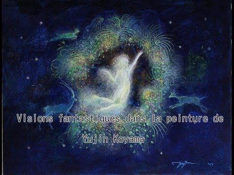 Visions fantastiques dans la peinture de Yujin Koyama / traduction Marie Parra Aledo