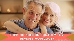 How Do Someone Qualify For Reverse Mortgage?