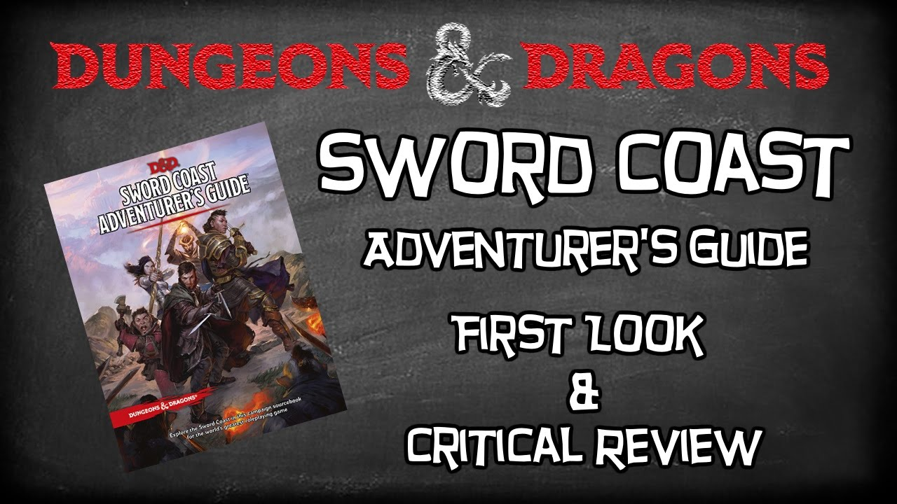 Dungeons & Dragons 5e, Sword Coast Adventurer's Guide Physical Preview &  Critical Review, WoTC