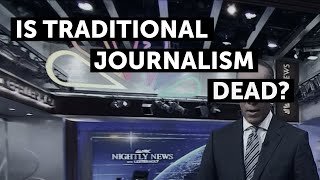 Is traditional journalism dead? | The Future of Journalism | Yang Speaks