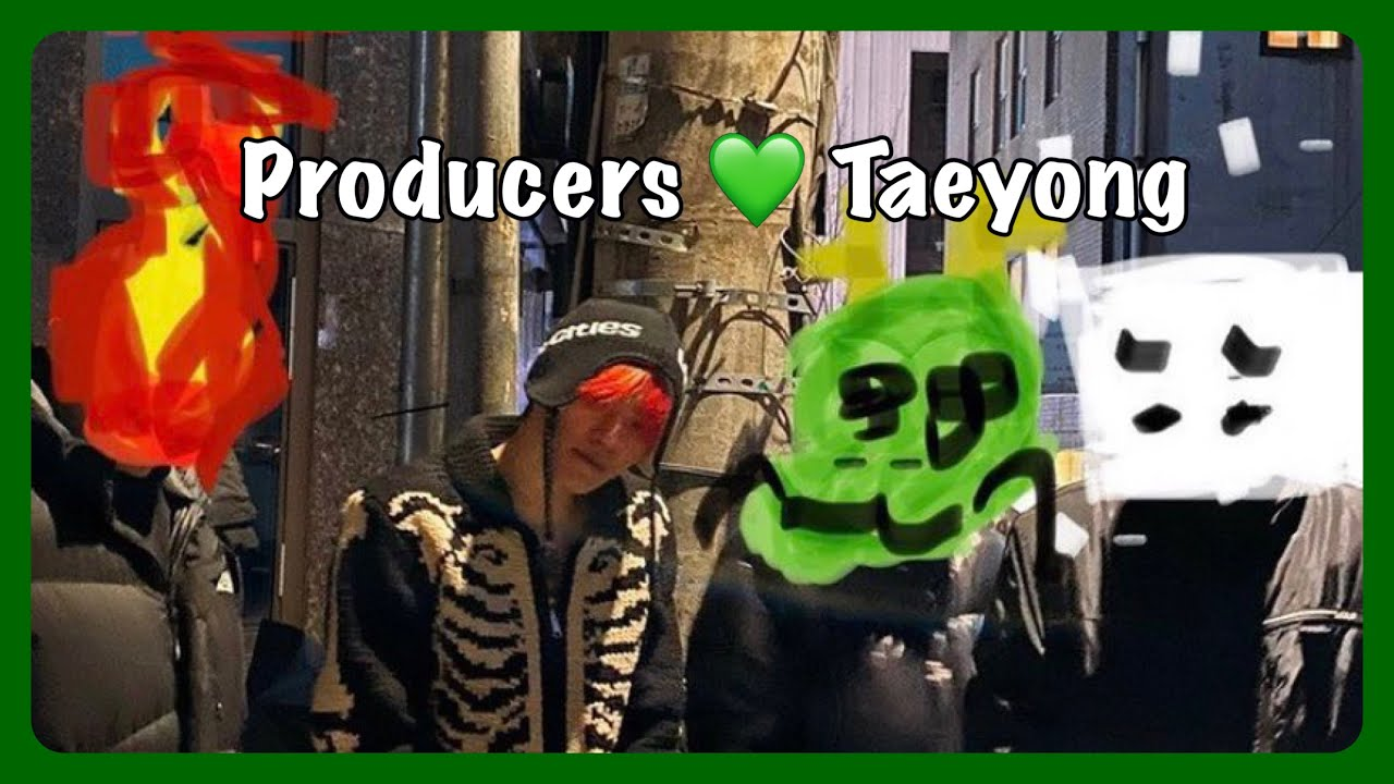 Producers being head over heels for Taeyong