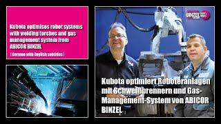 Kubota optimiert Roboteranlagen mit Schweißbrennern und Gas-Management-System von ABICOR BINZEL