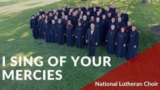 I Sing of Your Mercies - Sateren | National Lutheran Choir