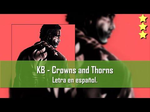 KB - Crowns and Thorns. Letra en esapañol.