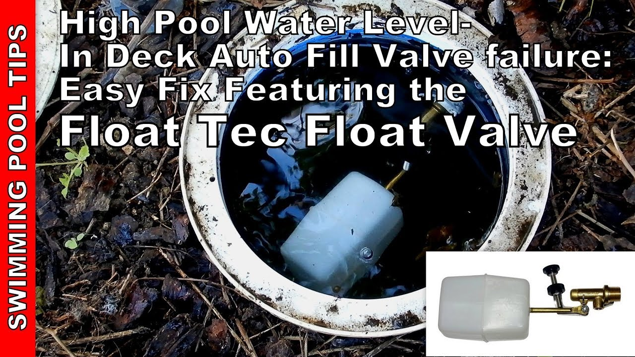 In deck auto fill failure constant high water level how - Swimming pool water level float valve ...